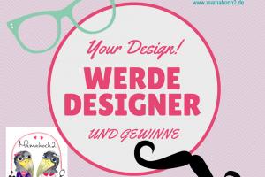 Wettbewerb – Your Design!