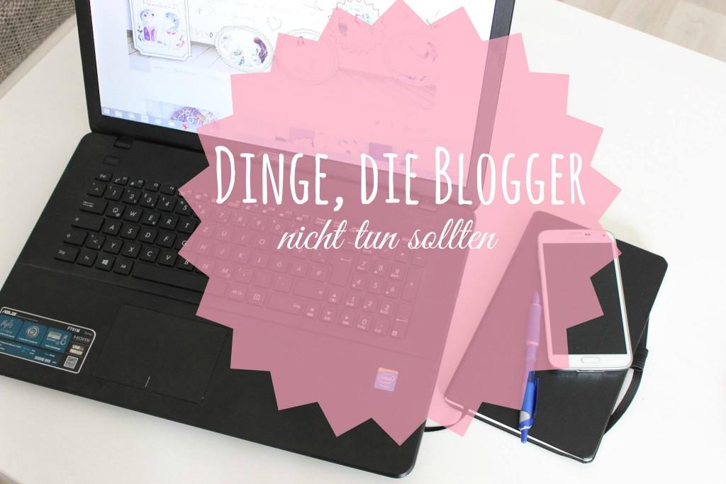 Dinge die Blogger nicht tun sollten