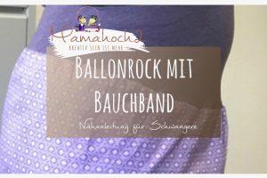 Nähanleitung Ballonrock für Schwangere mit Bauchband