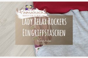 Lady Relax Rockers – Tutorial Hosentaschen