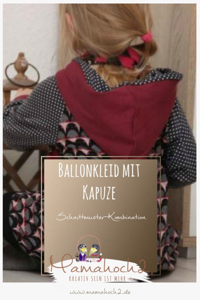 Ballonkleid mit Kapuze – so kannst du Schnittmuster kombinieren