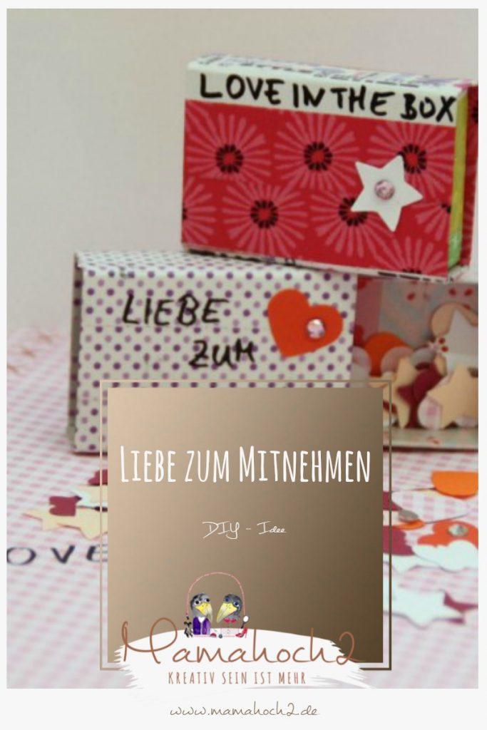 Liebe zum mitnehmen – DIY Idee für Love in the Box