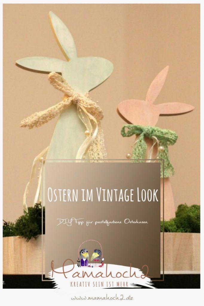Ostern im Vintage Look pastellfarbige Osterhasen mit Kreidefarbe
