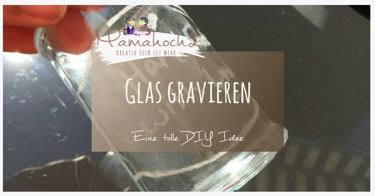 Bevorzugt Glas gravieren und Schokoherzen, eine DiY Idee zum Muttertag ML04
