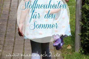 Stoffneuheiten – Sommer Must Haves