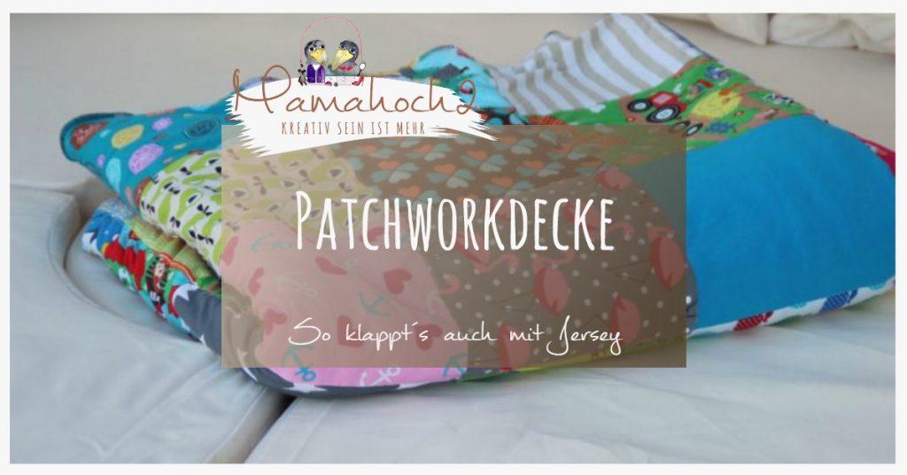 XXL Patchworkdecke - so nähst du sie aus Jersey ⋆ Mamahoch2