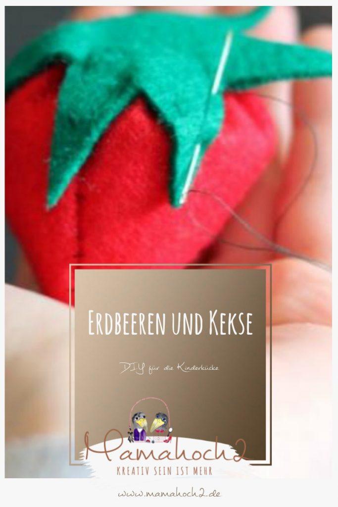 DIY für die Kinderküche – Erdbeeren und Kekse aus Filz