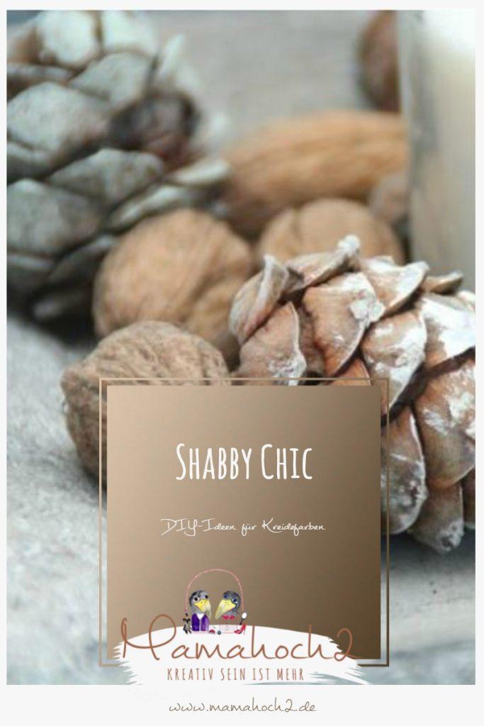 Shabby Chic – DIY Ideen mit Kreidefarben (Chalky Colors)