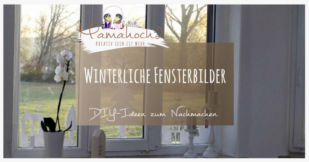 Winter Fensterbilder Diy Ein Paar Ideen Wie Du Deine Fenster