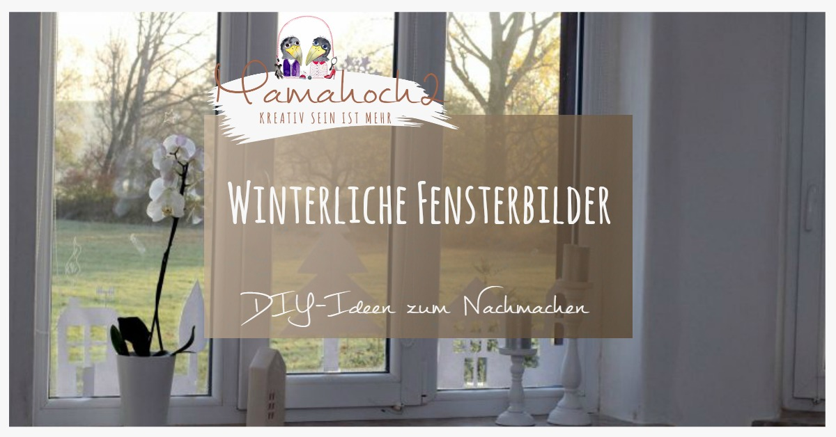 winter fensterbilder diy ein paar ideen wie du deine. Black Bedroom Furniture Sets. Home Design Ideas