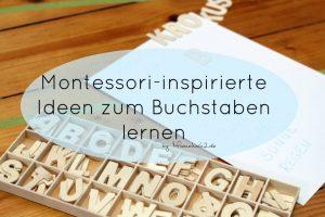 5 montessori-inspirierte Ideen, wie wir zu Hause erste Buchstaben lernen (Vorschule)