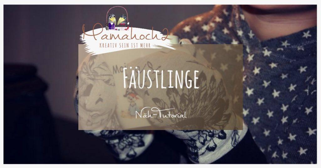 Freebook-Anleitung zum Fäustlinge nähen, falls der Winter doch noch ...