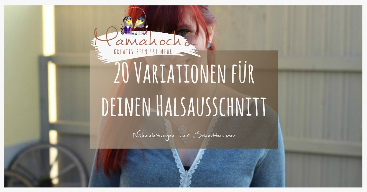 20 Möglichkeiten für (D)einen Halsabschluss beim Nähen ⋆ Mamahoch2