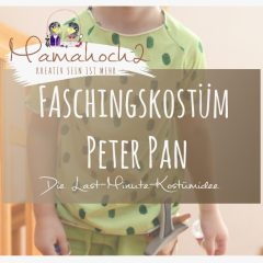 schnelles Faschingskostüm selbermachen: Näh dir ein Peter Pan Kostüm