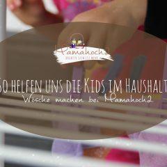 So helfen uns die Kids im Haushalt – Teil 1: rund ums Wäsche machen