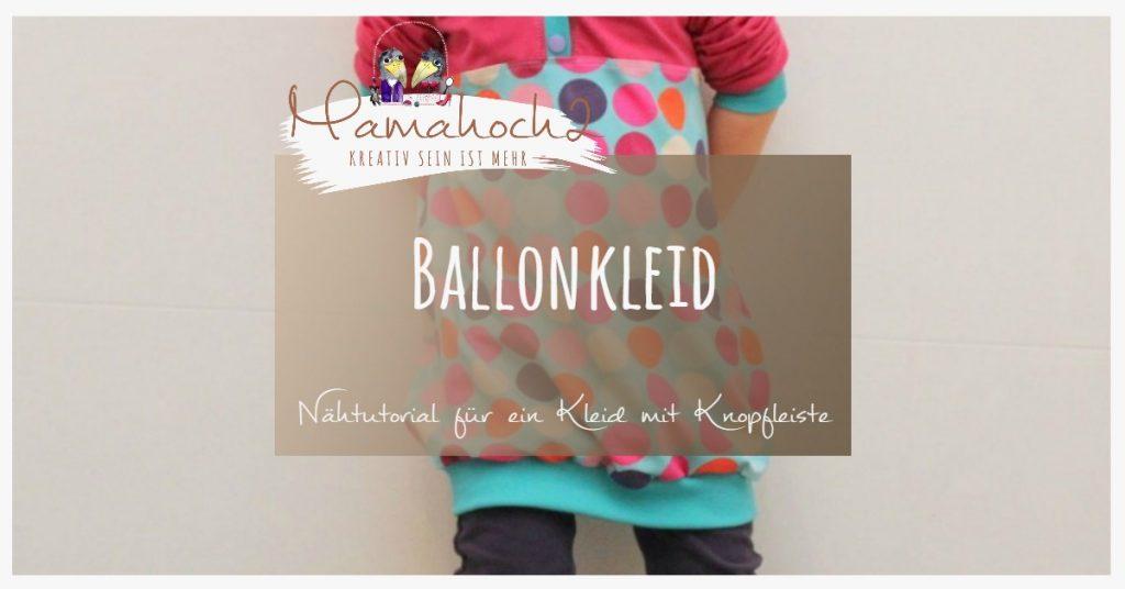 Nähanleitung Ballonkleid mit Knopfleiste
