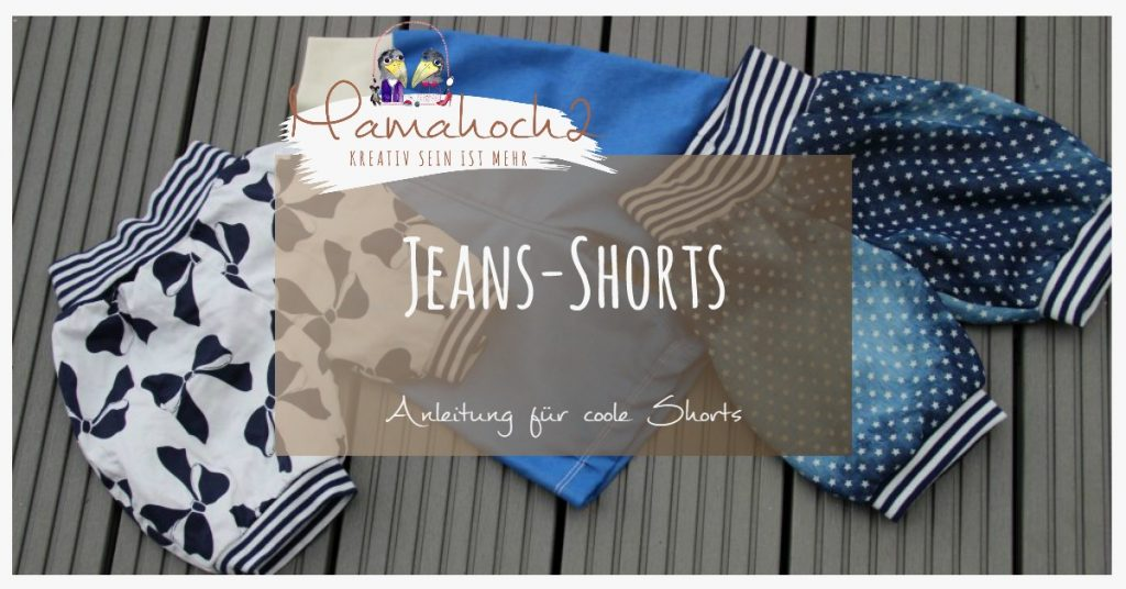 Nähanleitung Jeans Shorts Jogging Rockers