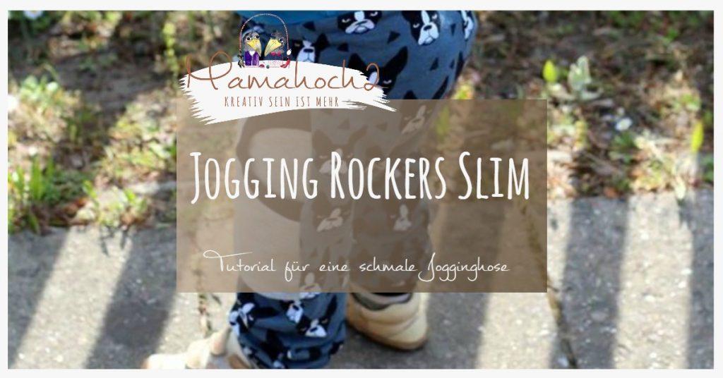 Nähanleitung Jogging Rockers Slim