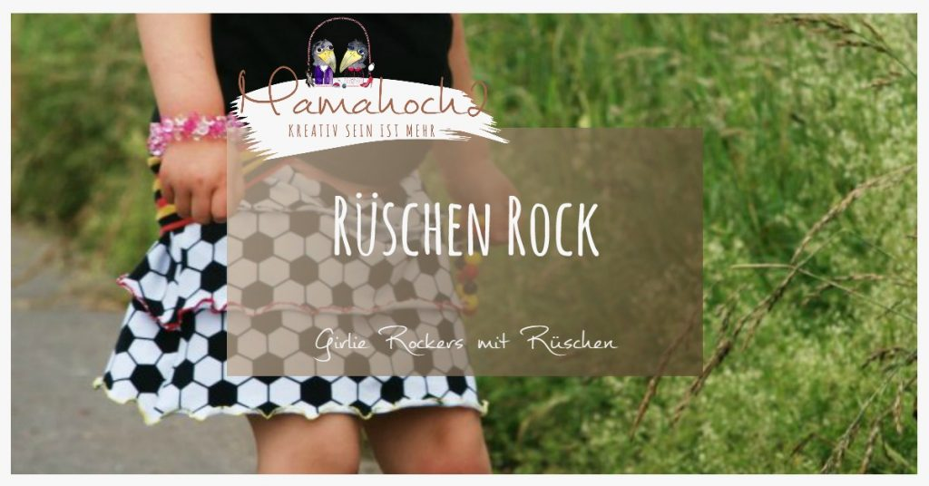Nähanleitung Rüschen Rockers aus Girlie Rockers