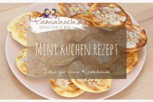 schnelles Rezept für Minikuchen – ideal für kleine Kinderhände