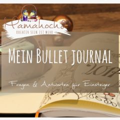Mein Bullet Journal – Fragen und Antworten für Einsteiger