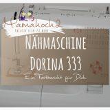 im Test: Nähmaschine Dorina 333 für Einsteiger