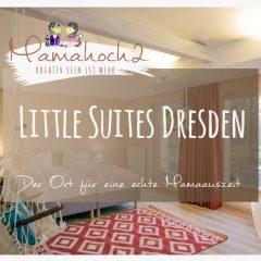 Mamas, ihr solltet Urlaub buchen! Ein Interview zu Little Suites Dresden