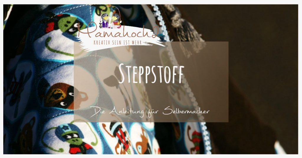 Anleitung Steppstoff selbermachen