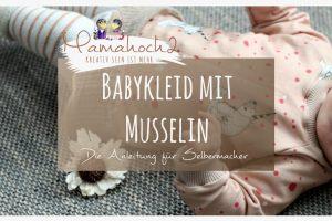 Babykleid mit Musselin Nähanleitung