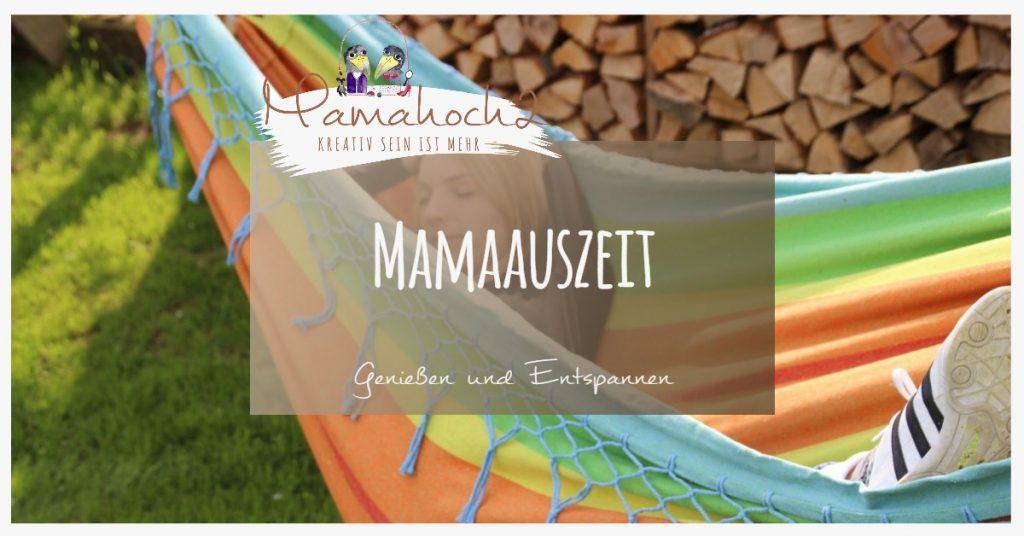 Mamaauszeit Genießen und Entspannen