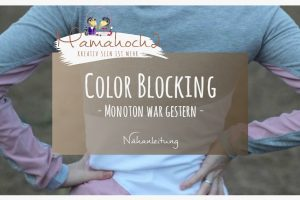 Nähanleitung Grundlagen Tutorial Color Blocking