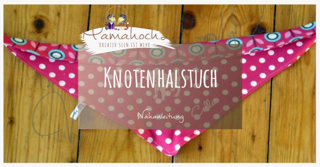 Knotenmäxchen Halstuch Für Kinder Und Knautschnasen Nähen Mamahoch2