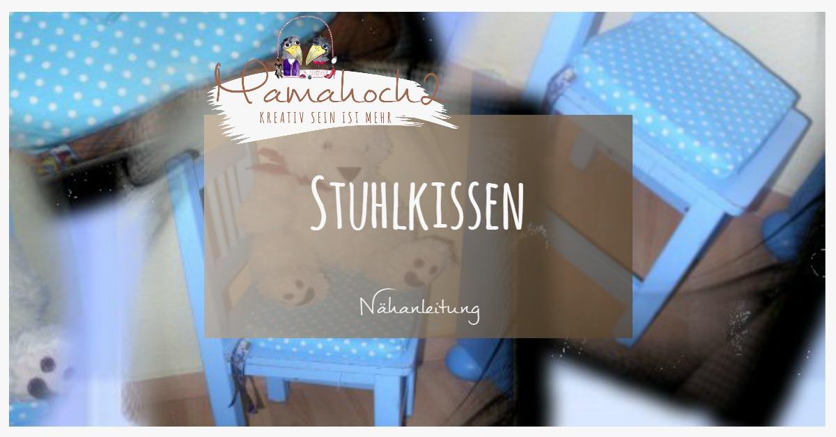 stuhlkissen selber n hen schritt f r schritt anleitung f r anf nger geeignet mamahoch2. Black Bedroom Furniture Sets. Home Design Ideas