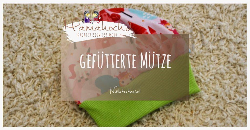 Herbstoutfit #1 Nähanleitung gefütterte Mütze ⋆ Mamahoch2