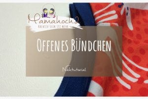 Nähtutorial Anleitung Grundlagen offenes Bündchen