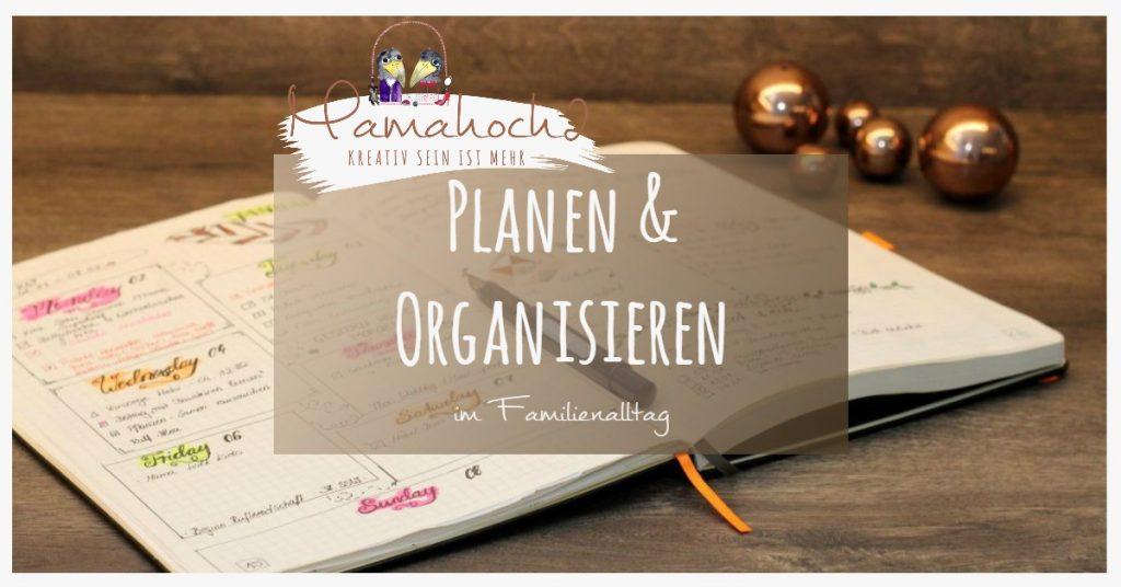 Planen & Organisieren um Familienalltag