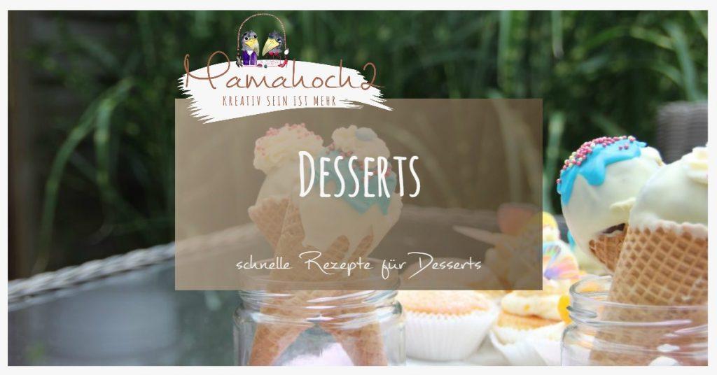 Rezepte für Desserts zum nachmachen