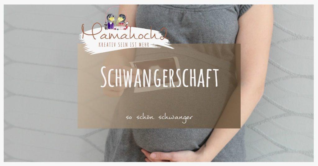 Schwangerschaft schwanger sein berichte und erlebnisse