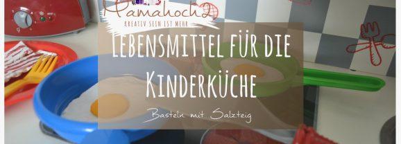 Ideen für die Kinderküche: DIY Lebensmittel aus Salzteig