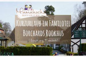 Kurzurlaub mit Kindern im Borchards Rookhus Familotel