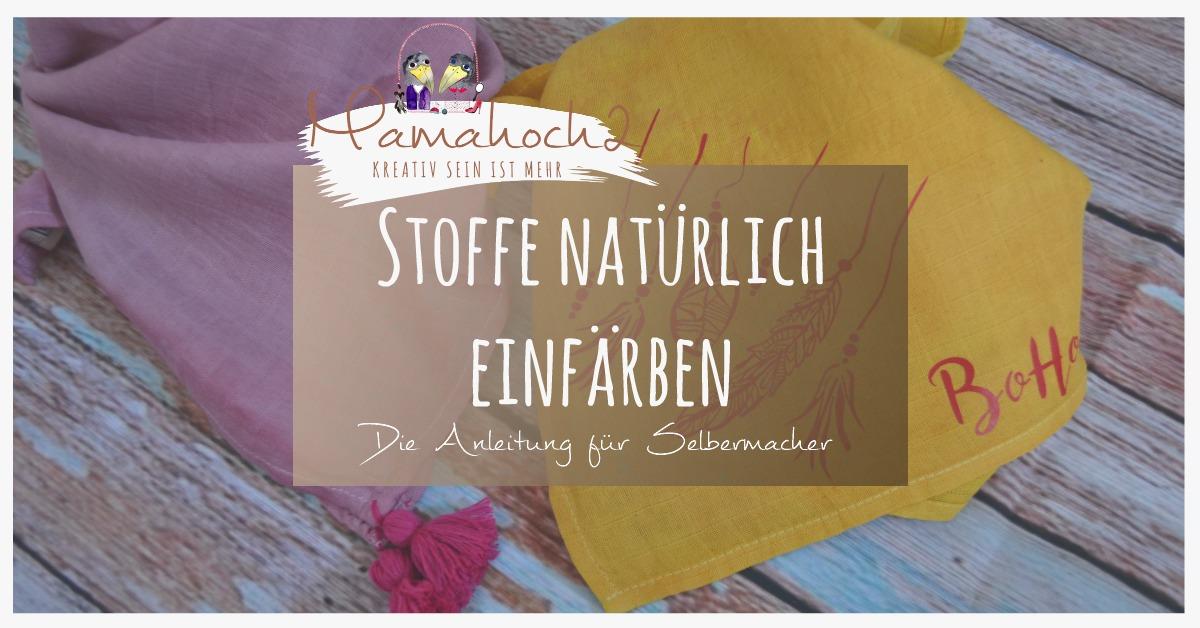 Super DIY - Stoffe mit Naturfarben färben ⋆ Mamahoch2 NG62