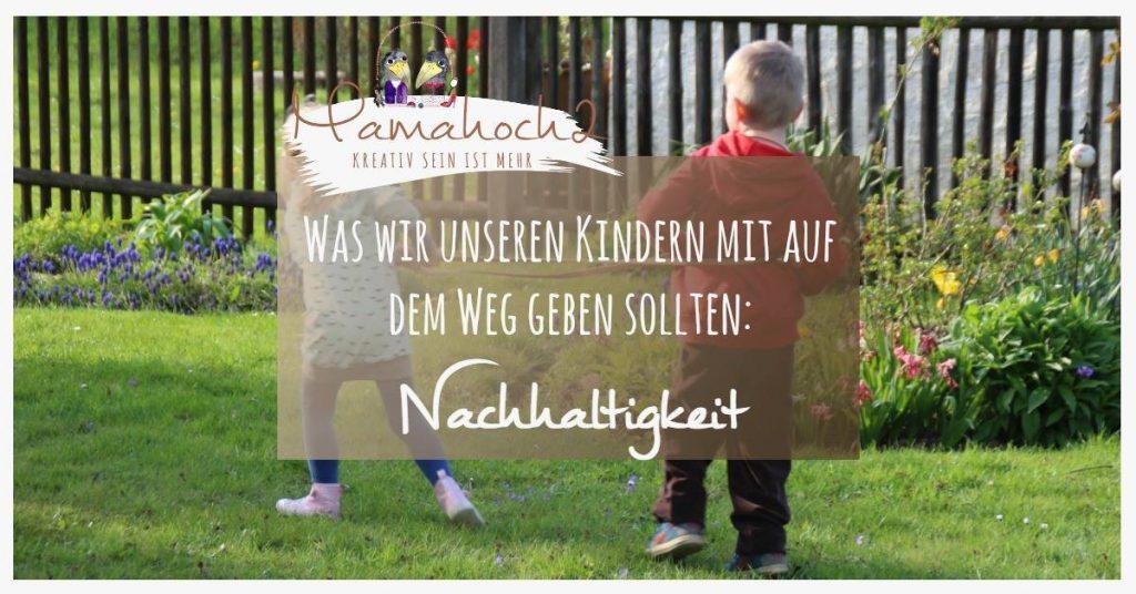 Nachhaltigkeit Umwelt schützen Kinder