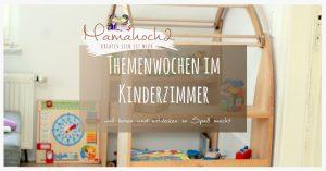 Themenwochen Im Kinderzimmer U2013 Für Mehr Entdecken U0026 Mehr Ordnung