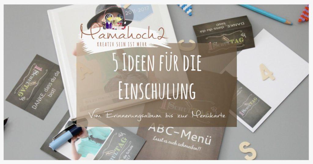 Schulanfang Naht 5 Ideen Für Die Einschulung Mamahoch2