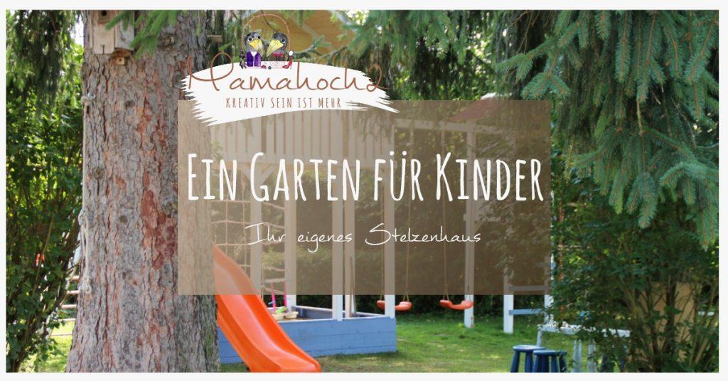 Stelzenhaus isidor garten für kinder familiengarten