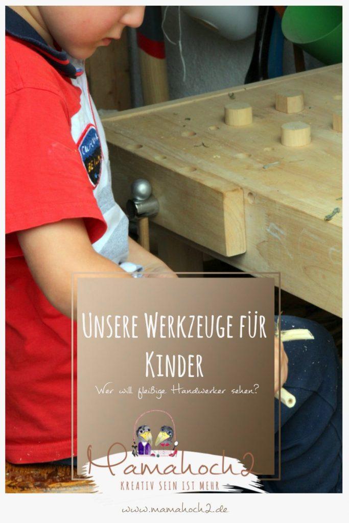 werkzeuge für kinder werkstatt kinder fleißige handwerker lernen fürs leben montessori wereln