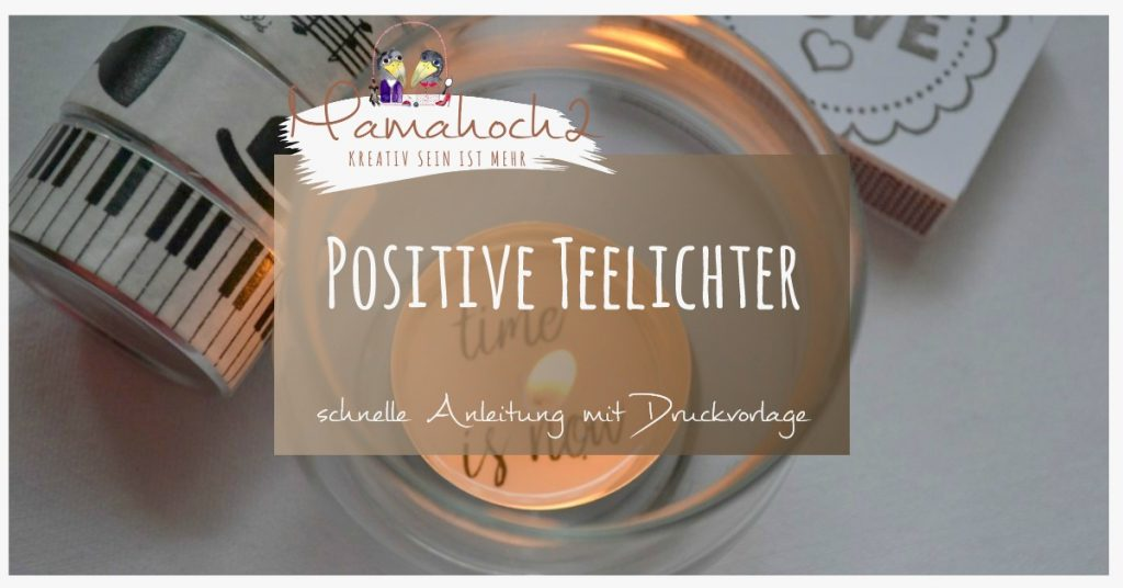 Positive Teelichter . Glücksteelichter . Basteln mit Kerzen 23