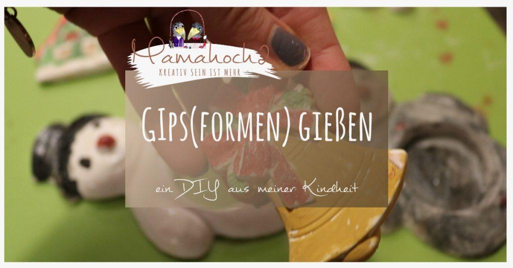Häufig DIY aus meiner Kindheit: Gipsformen gießen und anmalen ⋆ Mamahoch2 HV14