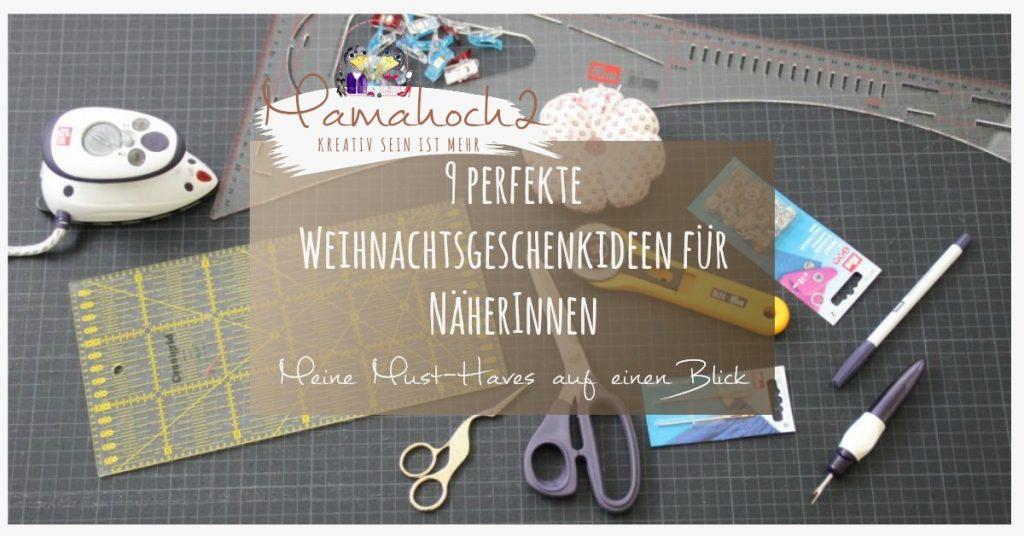 Neun perfekte Weihnachtsgeschenkideen für NäherInnen ⋆ Mamahoch2