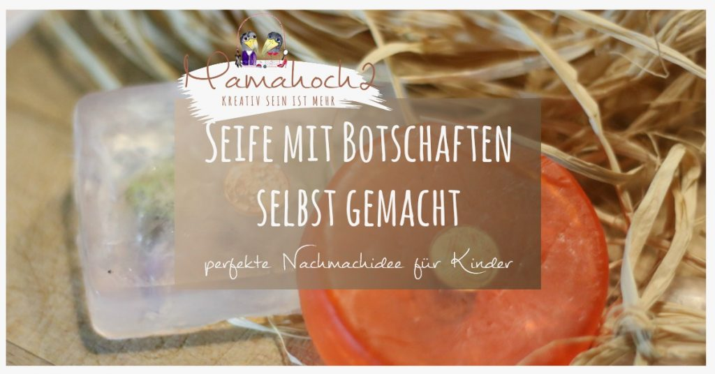 Anleitung Seife Selber Machen Mit Kindern Inkl Rezept Mamahoch2
